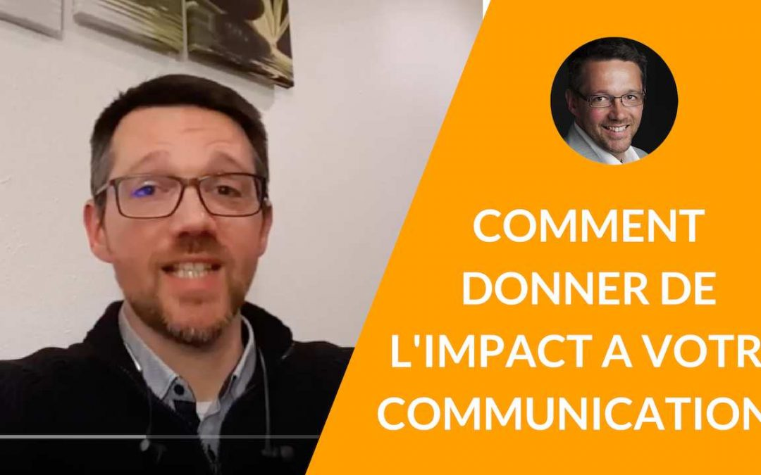 Comment donner de l'impact à votre communication ? [La minute du coach – S02E05]