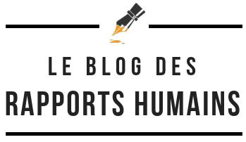 Le blog des Rapports Humains